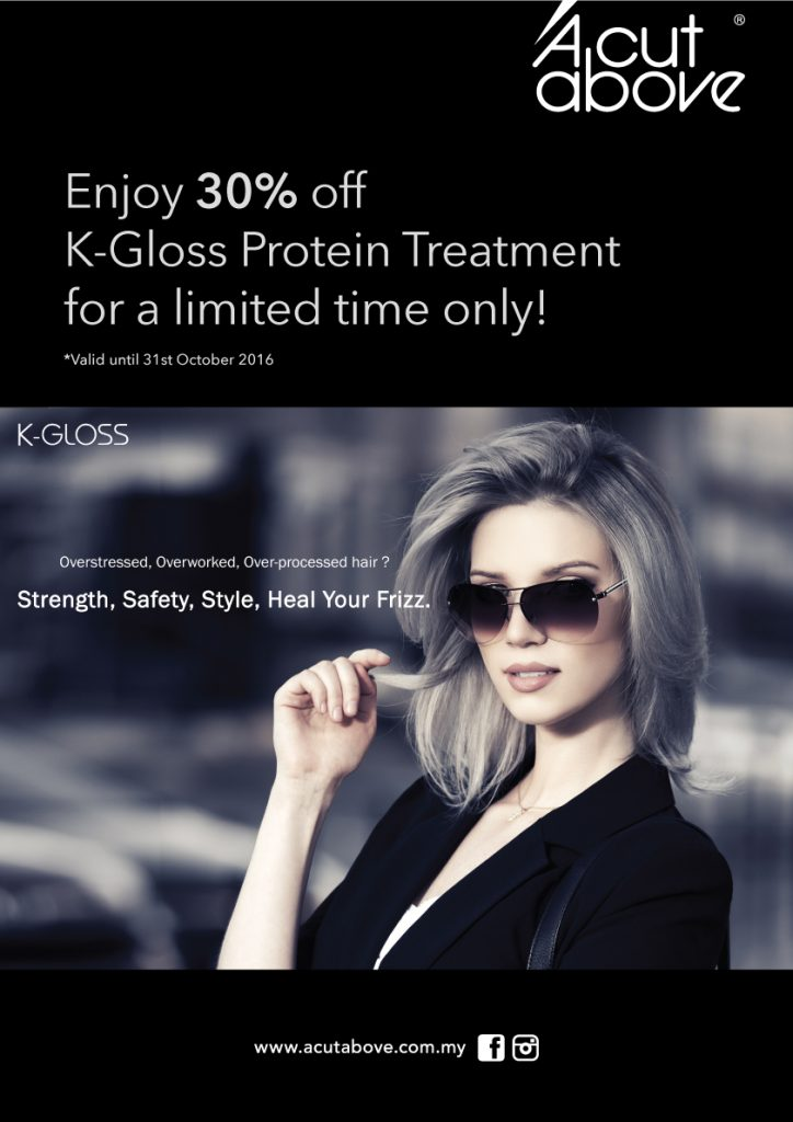 Enjoy 30% off K-Gloss Protein Treatment for a limited time only. Valid until 31st October 2016